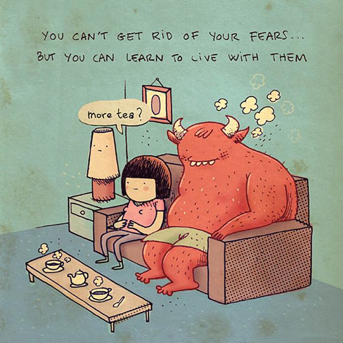 4. Você não pode se livrar dos seus medos… mas pode aprender a viver com ele.